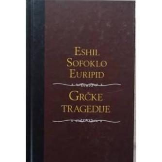 ESHIL SOFOKLO EURIPID : GRČKE TRAGEDIJE
